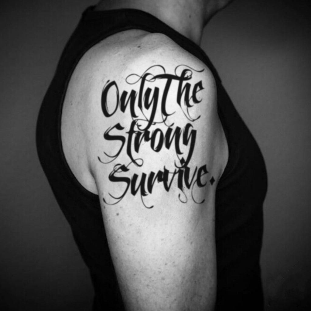 fake big only the strong survive quote lettering temporary tattoo sticker design idea on upper arm