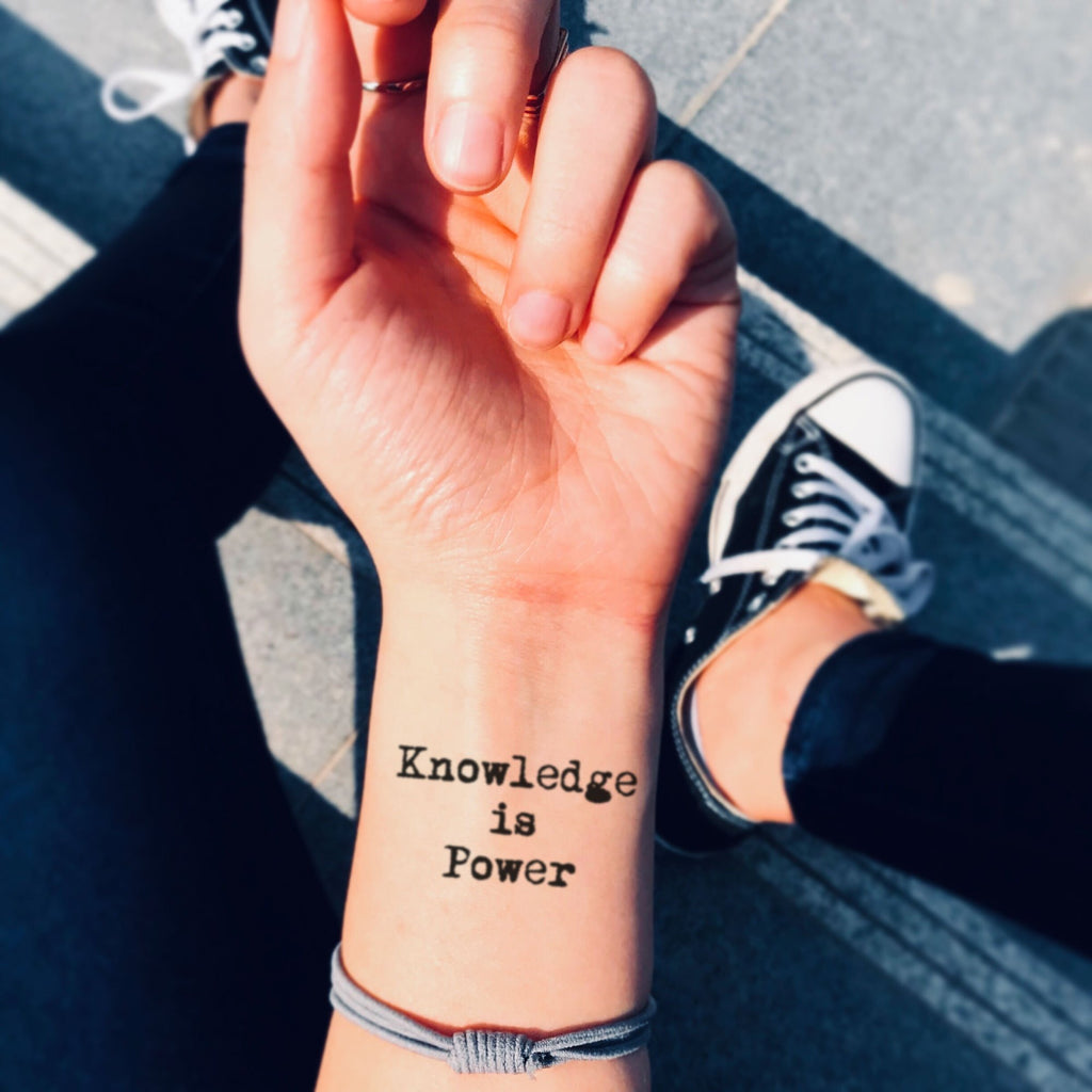 fake small knowledge is power lettering temporary tattoo sticker design idea on wrist