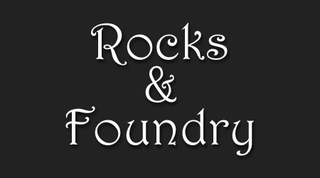 Rocks and Foundry