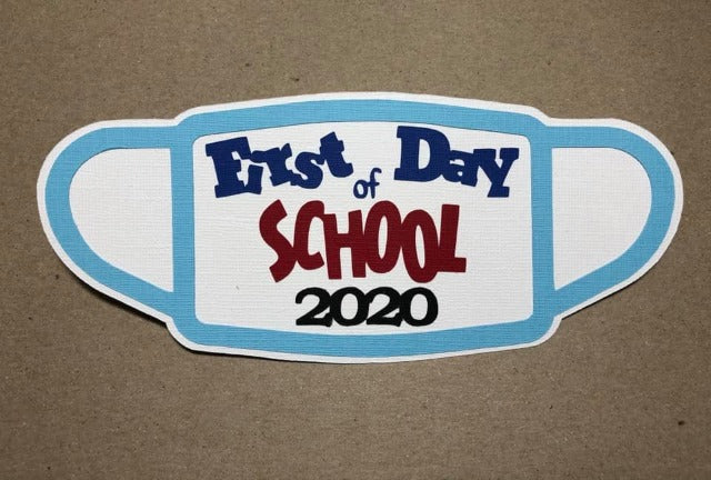 First Day of School 2020 - Die Cut