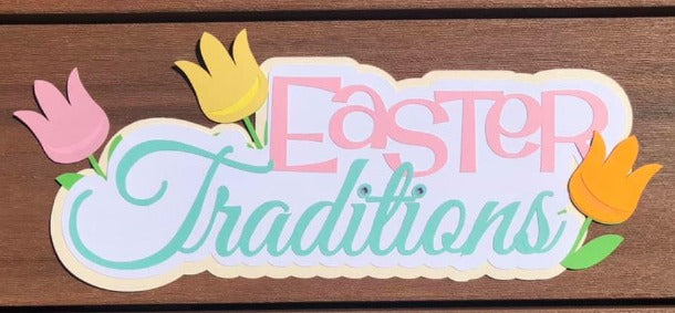 Easter Traditions Die Cut