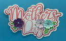 Mother's Day - Die Cut