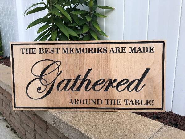 The Best Memories Are Made Gathered Around The Table | Wall Decor | Dinning Room Sign | Kitchen Decor | Engraved Wood Sign