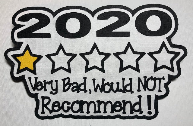 2020 Very Bad, Would Not Recommend! - Die Cut