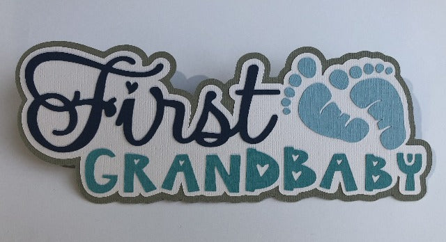 First Grandbaby Die Cut