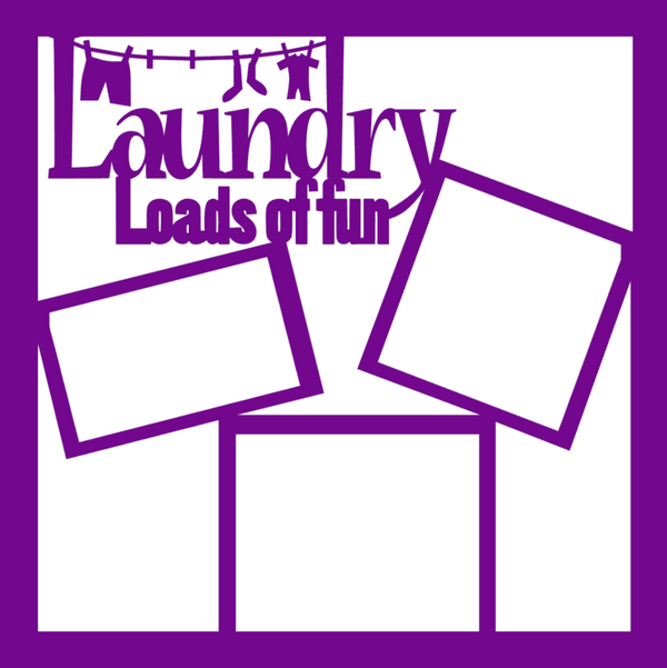 Laundry - Loads of Fun