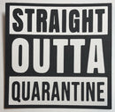 Straight Outta Quarantine Die Cut