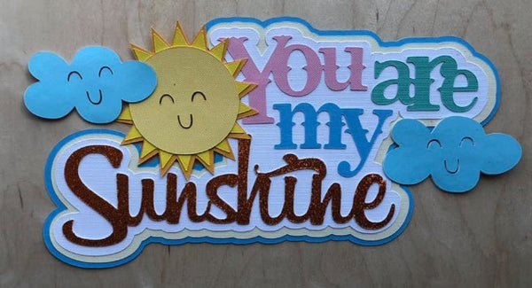 You are my Sunshine Die Cut