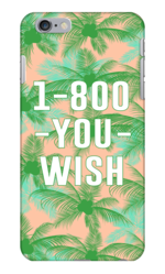 1-800-YOU-WISH PHONE CASE