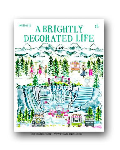 A BRIGHTLY DECORATED LIFE, HOLIDAY 16 EDITION PRINT
