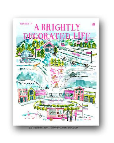 A BRIGHTLY DECORATED LIFE: WINTER 17 EDITION PRINT