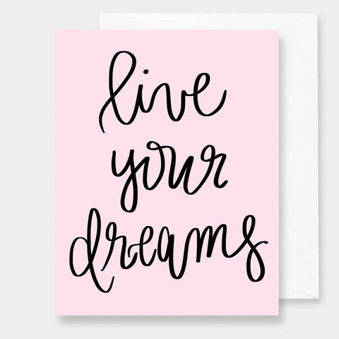 LIVE YOUR DREAMS - A2 GREETING CARD
