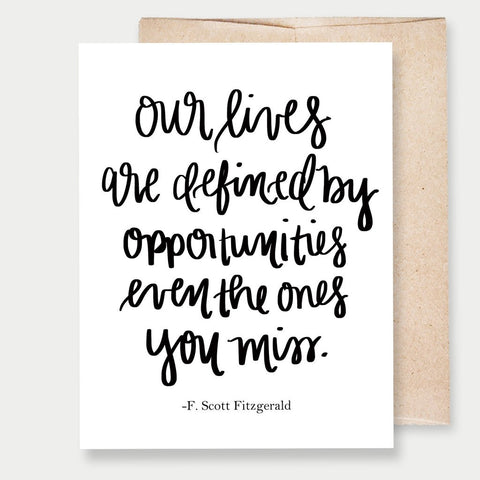 """OUR LIVES ARE DEFINED"" F. SCOTT FITZGERALD - A2 GREETING CARD"