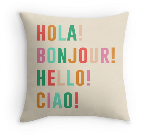 HOLA! BONJOUR! HELLO! CIAO! - DECOR PILLOW