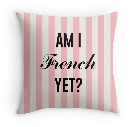 AM I FRENCH YET? - STRIPED DECOR PILLOW