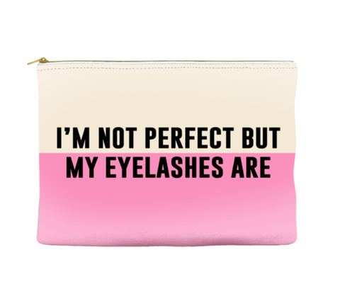 I'M NOT PERFECT BUT MY EYELASHES ARE - POUCH