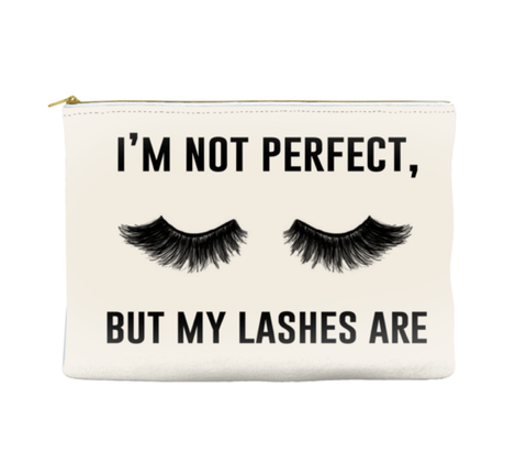 I'M NOT PERFECT BUT MY LASHES ARE - POUCH