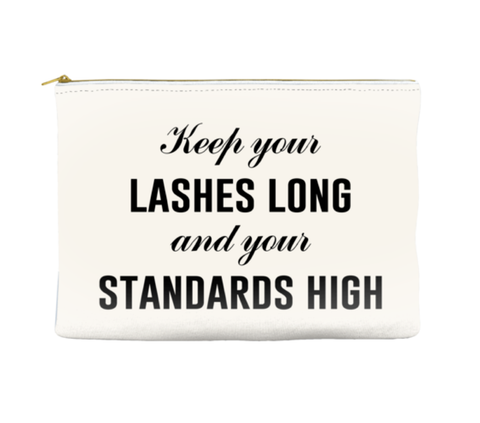 LONG LASHES AND HIGH STANDARDS - POUCH