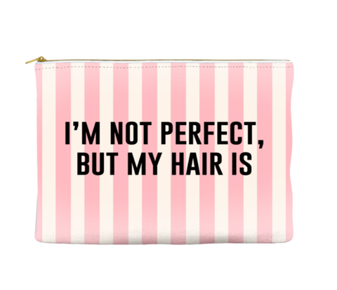 I'M NOT PERFECT BUT MY HAIR IS - POUCH