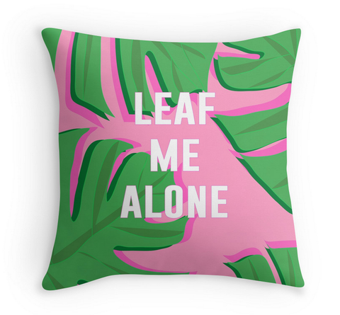 LEAF ME ALONE - DECOR PILLOW