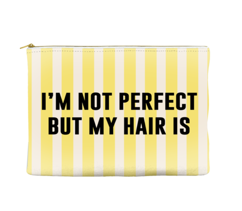 I'M NOT PERFECT BUT MY HAIR IS - STRIPED POUCH