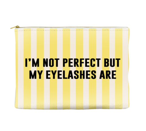 I'M NOT PERFECT BUT MY EYELASHES ARE - STRIPED POUCH