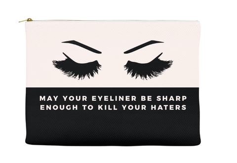 MAY YOUR EYELINER BE SHARP ENOUGH TO KILL YOUR HATERS - RETRO POUCH