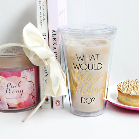 WHAT WOULD BLAIR WALDORF DO TUMBLER MUG