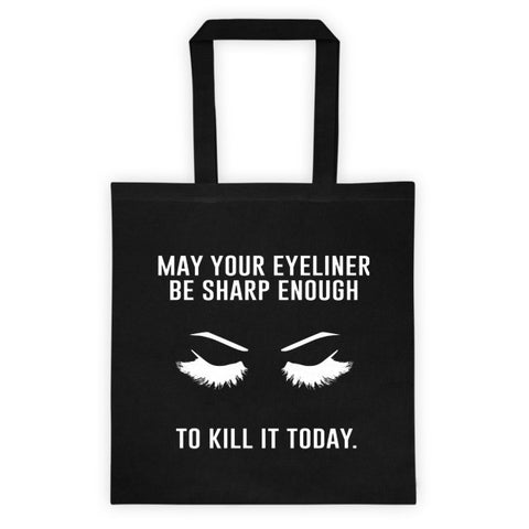 MAY YOUR EYELINER BE SHARP ENOUGH TOTE BAG - BLACK