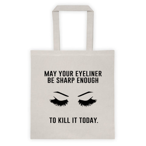 MAY YOUR EYELINER BE SHARP ENOUGH TOTE BAG - NATURAL