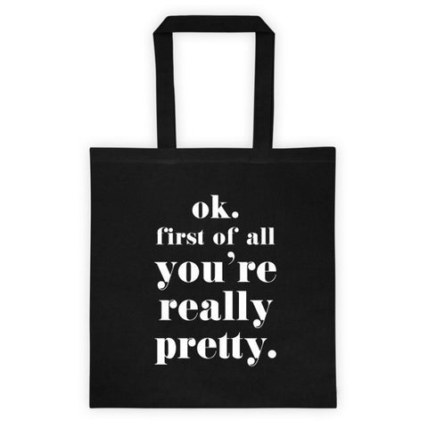 OK. FIRST OF ALL YOU'RE LIKE REALLY PRETTY TOTE BAG - BLACK