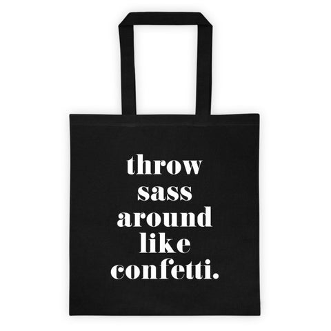 THROW SASS AROUND LIKE CONFETTI TOTE BAG - BLACK