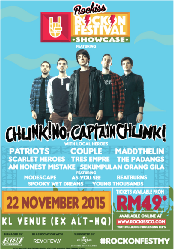 ROCKISS ROCK ON FEST SHOWCASE FEAT. CHUNK! NO, CAPTAIN CHUNK! (LIVE IN KL 2015) POSTER