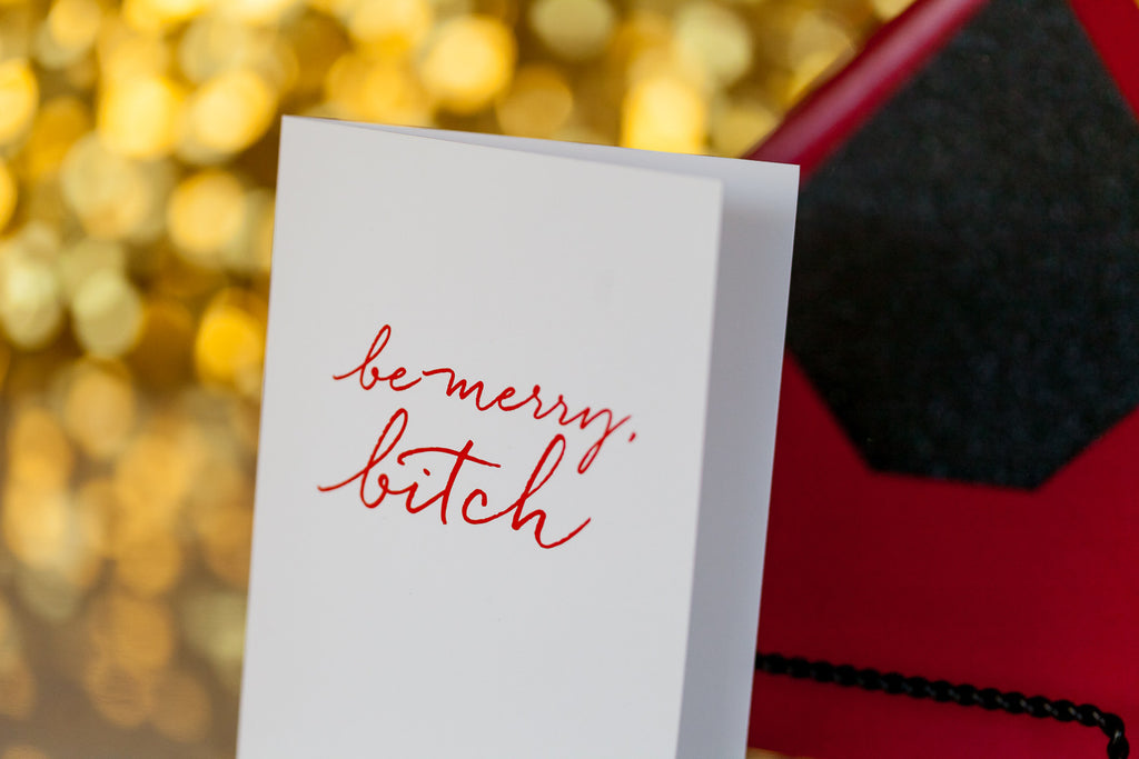 Funny Holiday Cards // Be Merry, Bitch