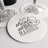 Black Letterpress Coasters - Eat, Drink and Be Married - 20qty