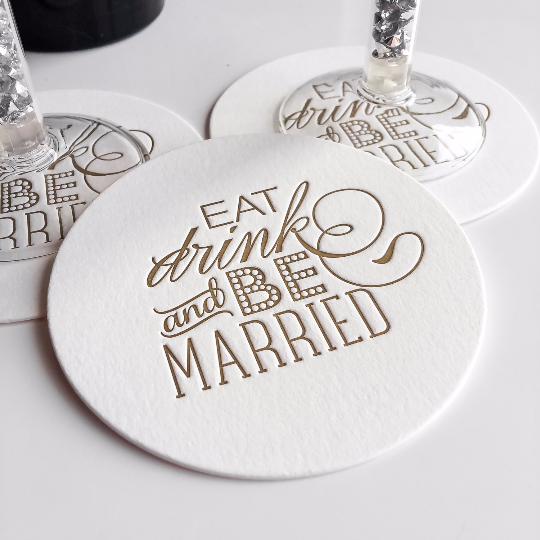 Gold Letterpress Coasters - Eat, Drink and Be Married - 20qty