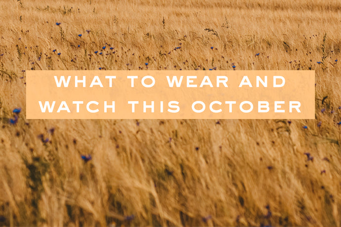 What to wear & watch in October