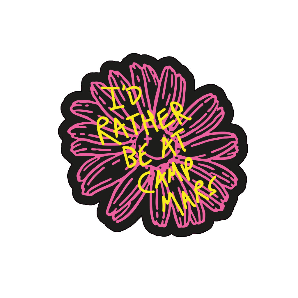 Camp Mars 2019 I'd Rather Be Daisy Sticker