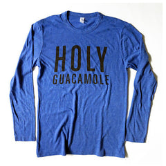 Holy Guacamole Long Sleeve Shirt (ONLY SMALL LEFT)