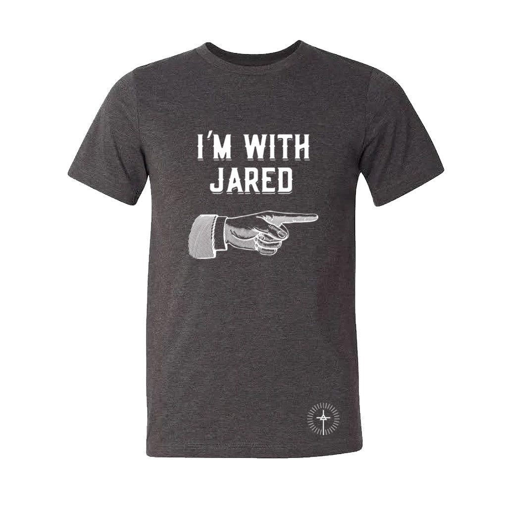 """I'm With Jared"" Grey Tee"