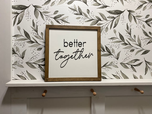 Better together sign