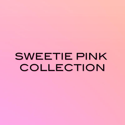 Sweetie Pink Collection