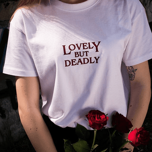 LOVELY BUT DEADLY T-SHIRT - DIFTAS - Do It For The Aesthetics