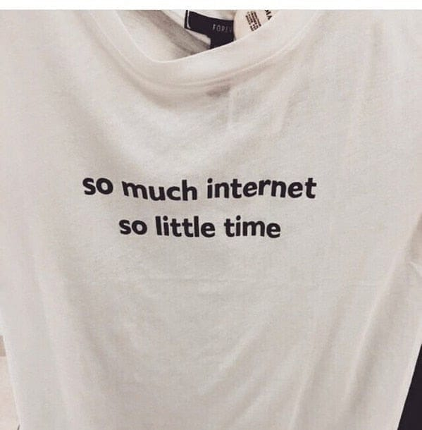 SO MUCH INTERNET SO LITTLE TIME T-SHIRT - DIFTAS - Do It For The Aesthetics