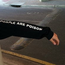 Load image into Gallery viewer, PEOPLE ARE POISON HOODIE - DIFTAS - Do It For The Aesthetics