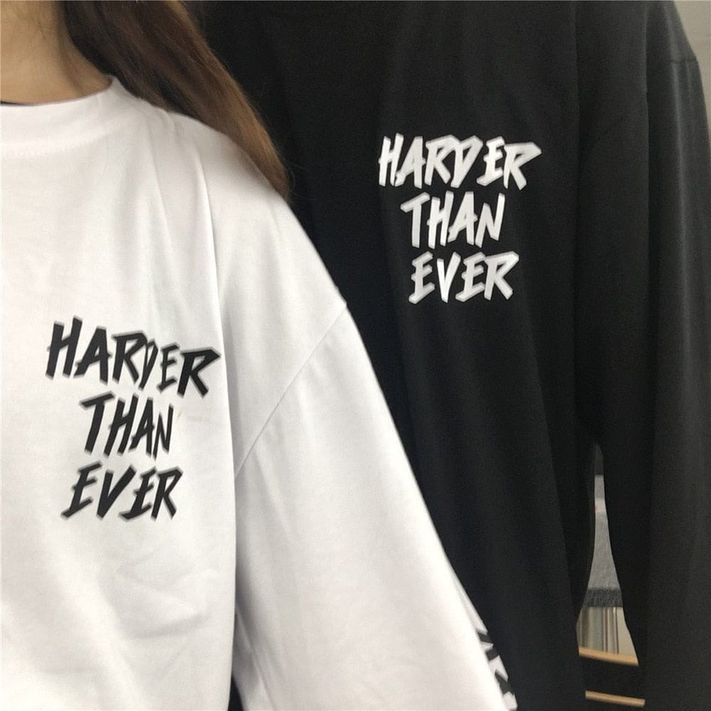 HARDER THAN EVER FULL SLEEVES T-SHIRT - DIFTAS - Do It For The Aesthetics