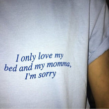 Load image into Gallery viewer, LOVE MY MOM & MY BED T-SHIRT - DIFTAS - Do It For The Aesthetics