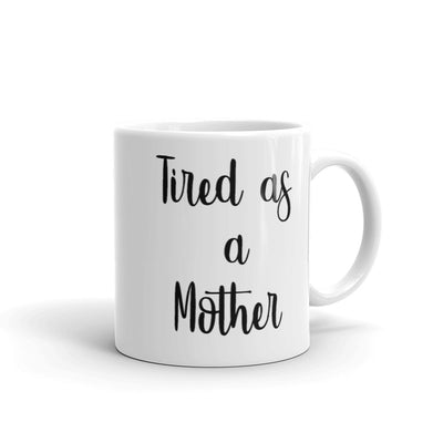 Happy Hippie Babes Tired As A Mother Mug