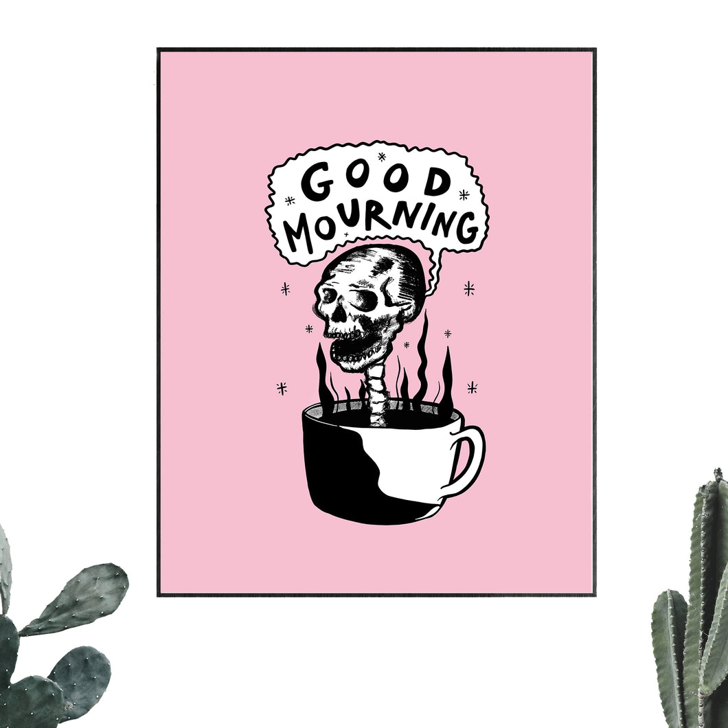 Poppy Naomi - Good Mourning Print
