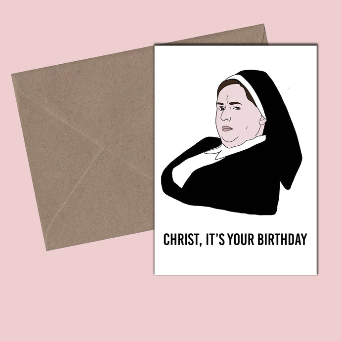 DERRY GIRLS - Christ, It's Your Birthday Card